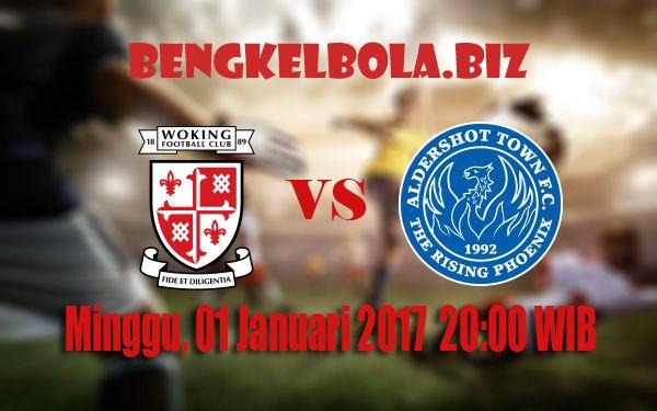 Prediksi Woking vs Aldershot Town 01 Januari 2017