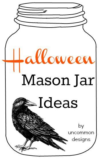 So many fabulous Halloween Mason Jar Ideas!  #Halloween  #MasonJars