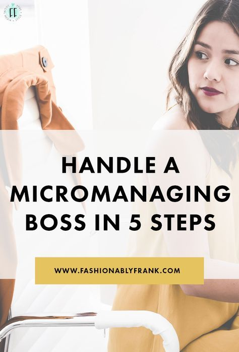 Handle a Micromanaging Boss in 5 Quick Steps — Fashionably Frank Lifestyle Blog