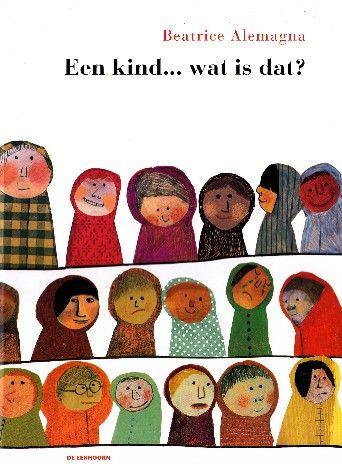Een kind… wat is dat? - Beatrice Alemagna - plaatsnr. K ALEM/001 #Filosofie #Kinderen #Prentenboek