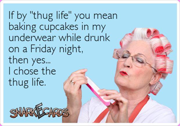 thug life is the life for me!  LOL