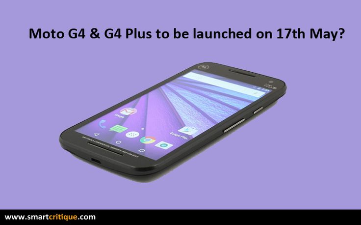 Motorola might be launching the fourth generation smartphones of the Moto G series: Moto G4 and G4 Plus at an event in Delhi on May 17