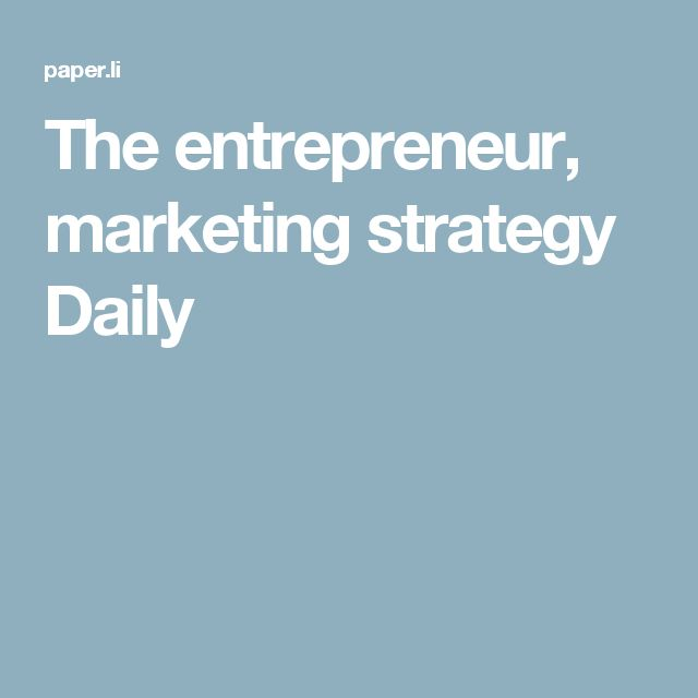 The entrepreneur, marketing strategy Daily