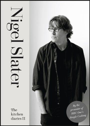 The Kitchen Diaries II: A Year of Simple Suppers by Nigel Slater