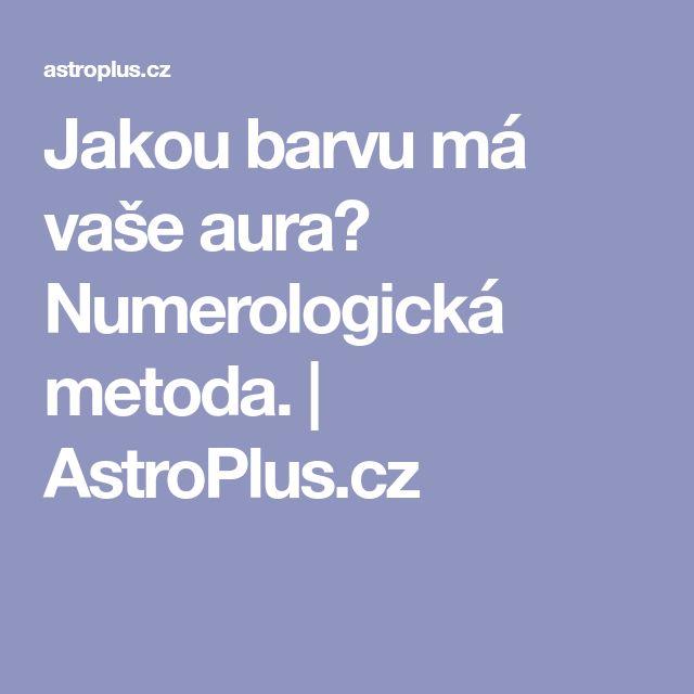 Jakou barvu má vaše aura? Numerologická metoda. | AstroPlus.cz