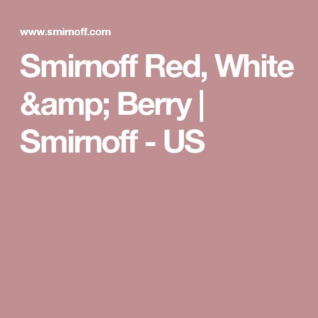 Smirnoff Red, White & Berry | Smirnoff - US