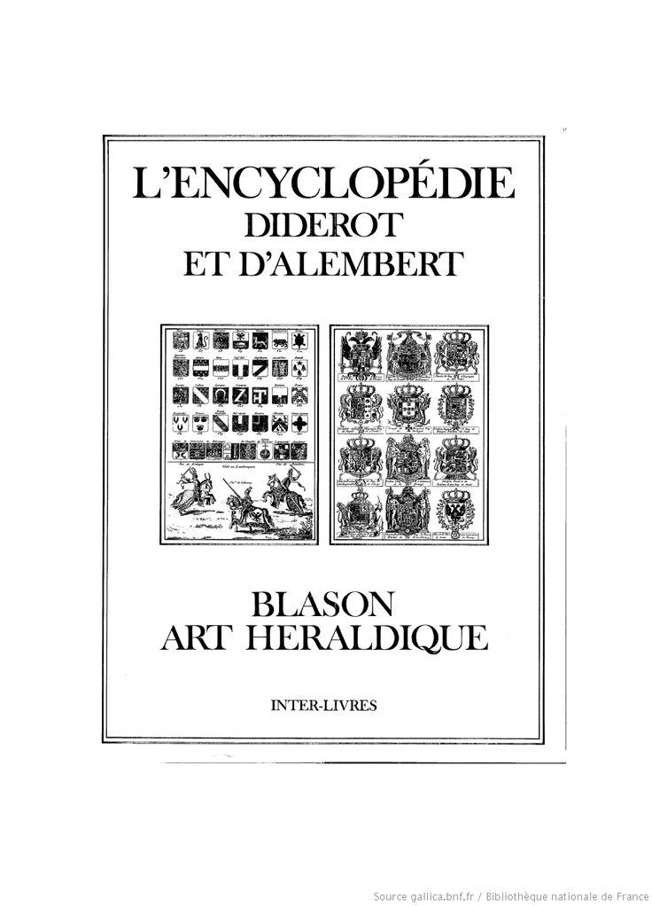 L'Encyclopédie. [11], Blason, art héraldique : [recueil de planches sur les sciences, les arts libéraux et les arts méchaniques] ([Reprod. en fac-sim.]) / Diderot et d'Alembert