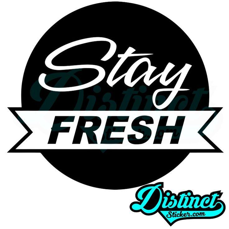 Stay FRESH - Sticker