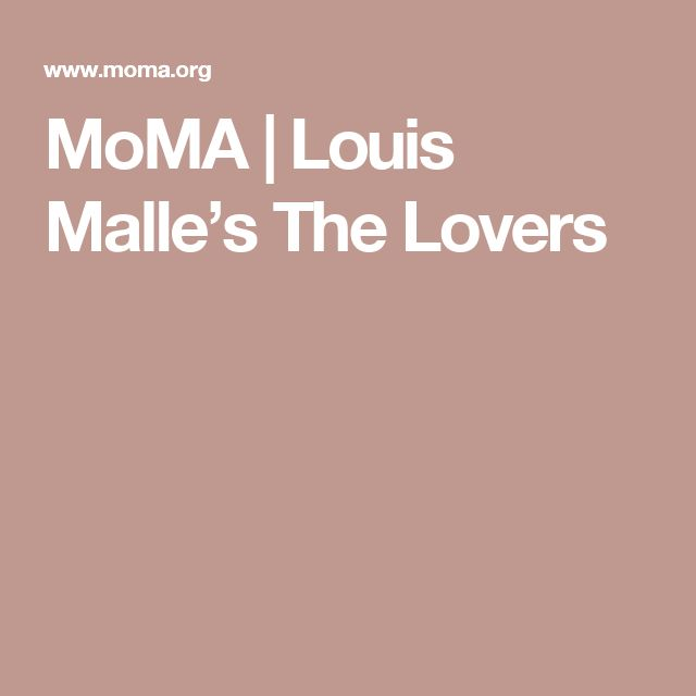 MoMA | Louis Malle's The Lovers