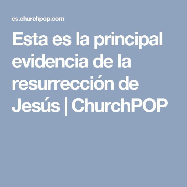 Esta es la principal evidencia de la resurrección de Jesús | ChurchPOP