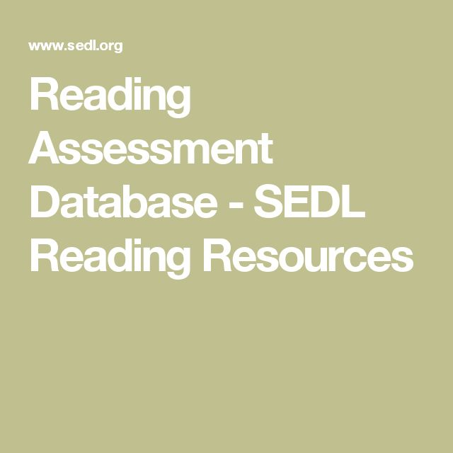 Reading Assessment Database - SEDL Reading Resources