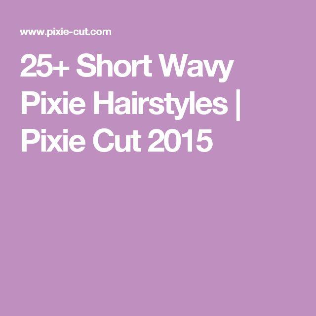 25+ Short Wavy Pixie Hairstyles | Pixie Cut 2015
