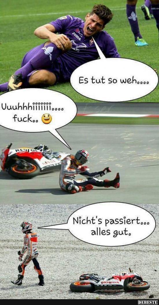 Typisch Fußballer! :) Typisch Motorrad fahrer;)