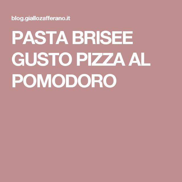 PASTA BRISEE GUSTO PIZZA AL POMODORO