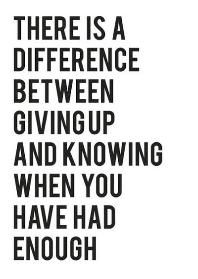 Never give up, but know when to let go...