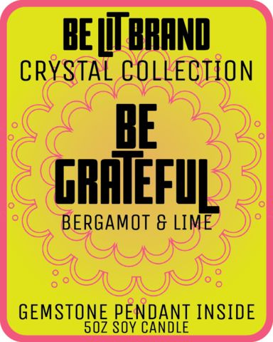 Be Lit Crystal Collection 5oz Candle, Be Grateful!  #BELIT WITH BE LIT BRAND'S CRYSTAL COLLECTION!  FRAGRANT BERGAMOT AND LIME  MADE IN THE USA, EACH CANDLE HAS A 30+ HOUR BURN TIME   Each and every one of our specially formulated candles has a surprise inside - a solid crystal or gemstone pendant!  #StayLit and #BePositive