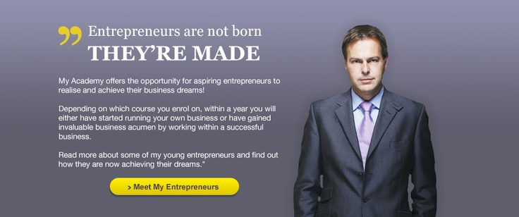 Peter Jones, Enterprise Academy - Entrepreneurs are not born they are made
