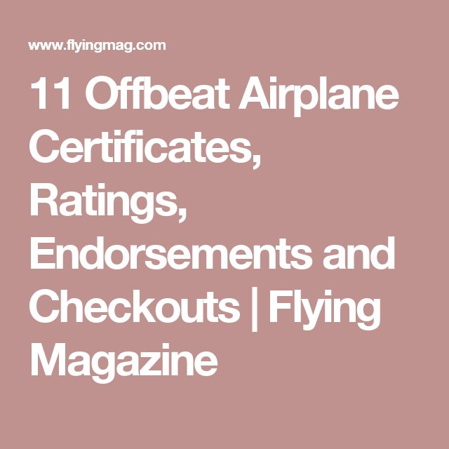11 Offbeat Airplane Certificates, Ratings, Endorsements and Checkouts | Flying Magazine