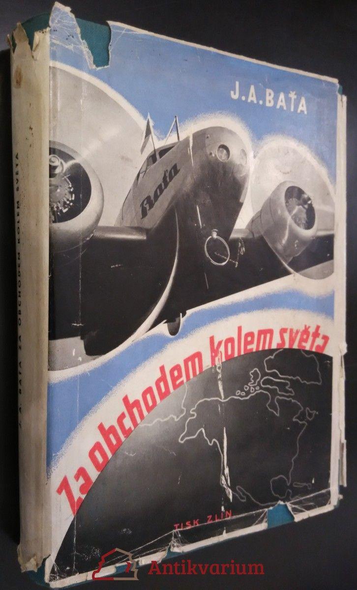 Baťa, Jan Antonín: Za obchodem kolem světa, 1937