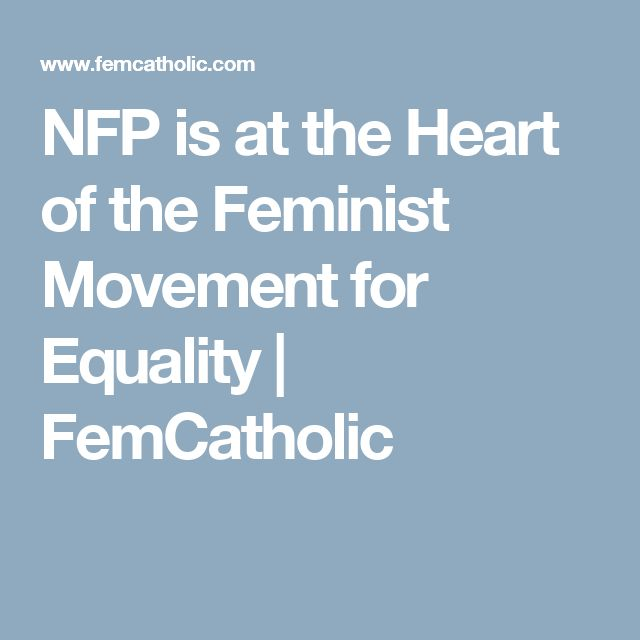 NFP is at the Heart of the Feminist Movement for Equality   FemCatholic