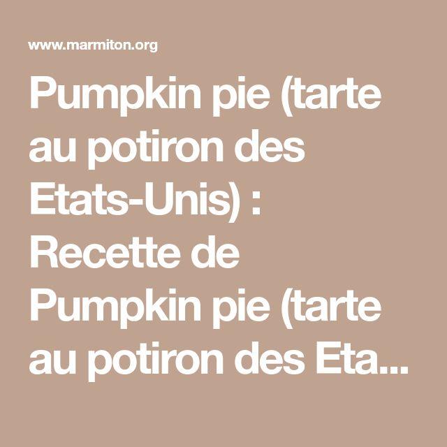 Pumpkin pie (tarte au potiron des Etats-Unis) : Recette de Pumpkin pie (tarte au potiron des Etats-Unis) - Marmiton