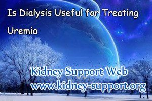 Uremia is the last stage of renal failure, it is hard to be cured. Experts pointed out that at present, the most two common treatments for uremia are dialysis and renal transplant. But because of the lack of kidneys, the difficulties of matching, many patient can only take dialysis to discharge the extra water and toxin.
