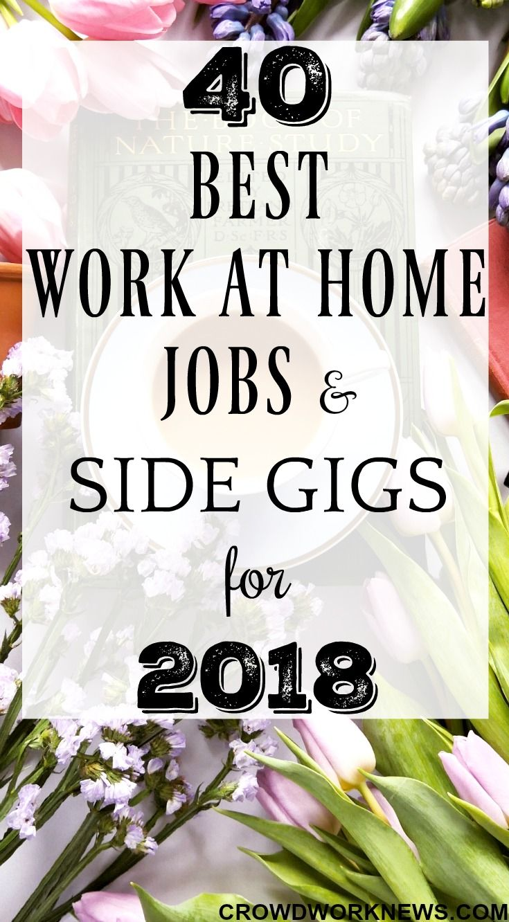 40 Best Work At Home Jobs And Side Gigs (2019 Update)