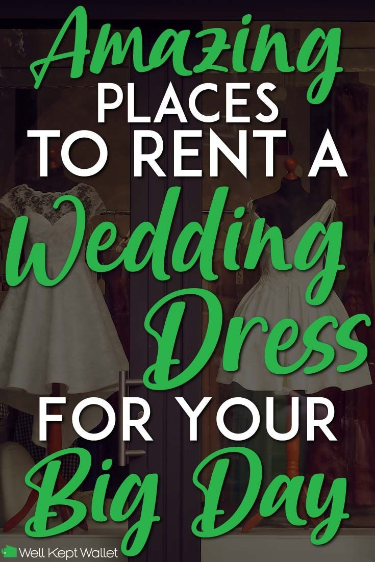 4 Amazing Place To Rent Your Wedding Dress Rent Wedding Dress Rental Wedding Dresses Rent Dresses