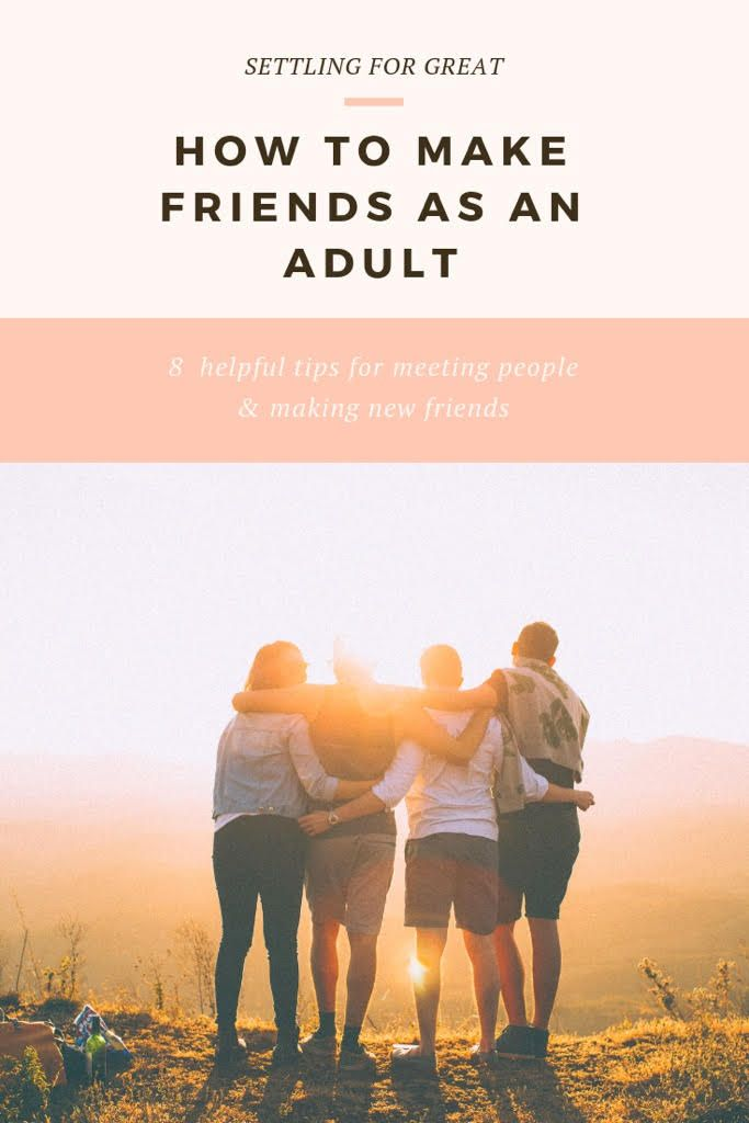 How To Make Friends As An Adult Make Friends Online Meeting