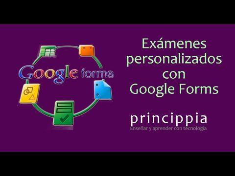 Princippia, Google Apps en Educación: Personaliza las preguntas de examen con Google Forms