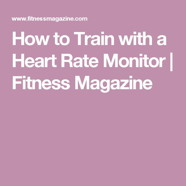 How to Train with a Heart Rate Monitor  | Fitness Magazine