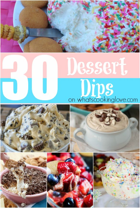 30 Dessert Dips. A collection of 30 sweet dips that are great for any occasion. #dessert #appetizer