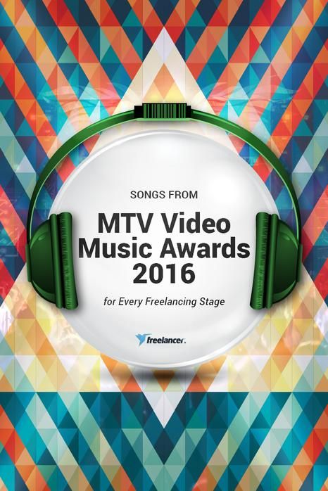 Songs from MTV Video Music Awards 2016 for Every Freelancing Stage