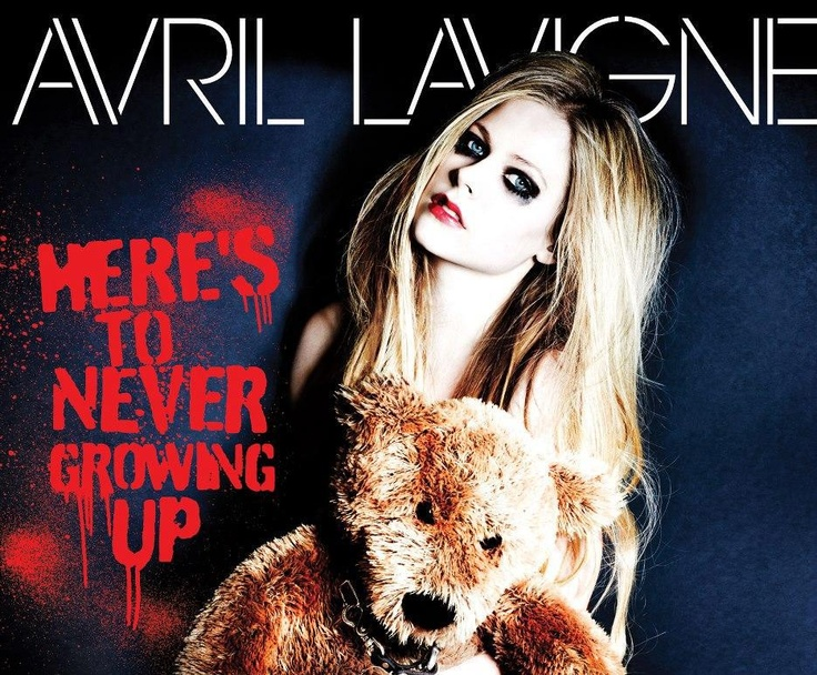 oh woah,oh woah here's to never growing up!!!!!!! Avril