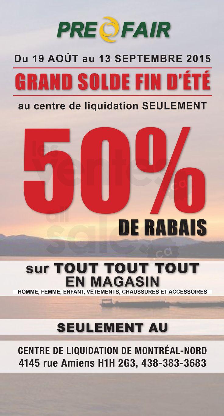 Du 19 août au 13 septembre 2015, c'est notre grand solde de fin d'été à 50% de rabais au centre de liquidation Prefair de Montréal-Nord seulement. Vêtements, chaussures et accessoires pour toute la famille.