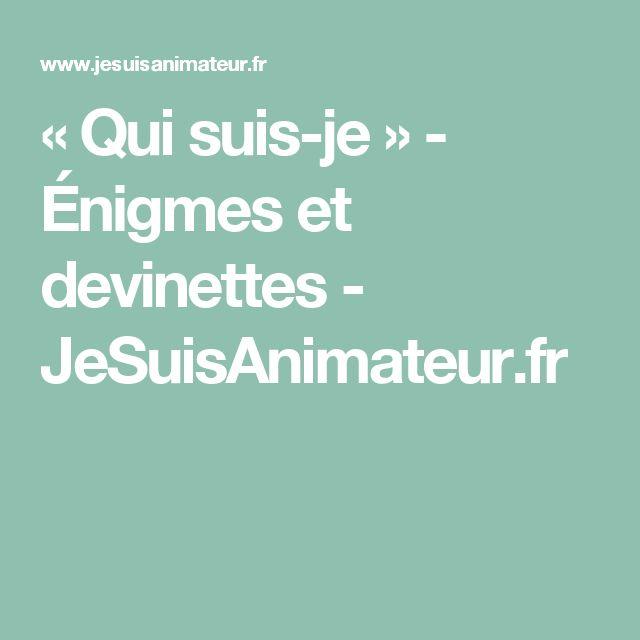 « Qui suis-je » - Énigmes et devinettes - JeSuisAnimateur.fr