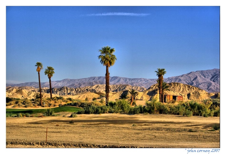 Indio, California    Hot! and dry, but a fun place to visit