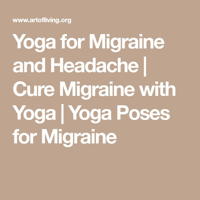 Yoga for Migraine and Headache   Cure Migraine with Yoga   Yoga Poses for Migraine