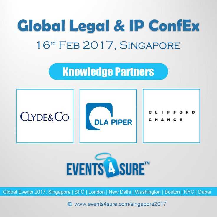 Events 4 Sure team is honored to welcome CLYDE & Co, DLA PIPER and CLIFFORD CHANCE as Knowledge Partners in our Global Legal & IP ConfEx, Singapore on 16 February 2017. Visit at http://www.events4sure.com/singapore2017/sponsors-and-partners.php for more information and http://www.events4sure.com/singapore2017/register.php to register yourself! #lawfirm #patent #counsel #iplegal