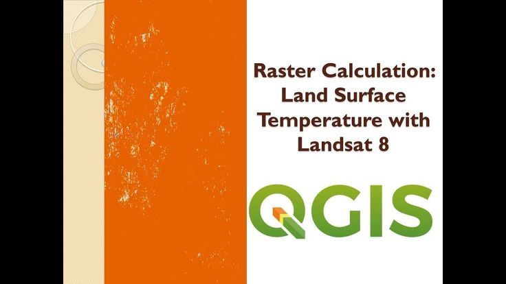 Raster Calculation: Land Surface Temperature with Landsat 8