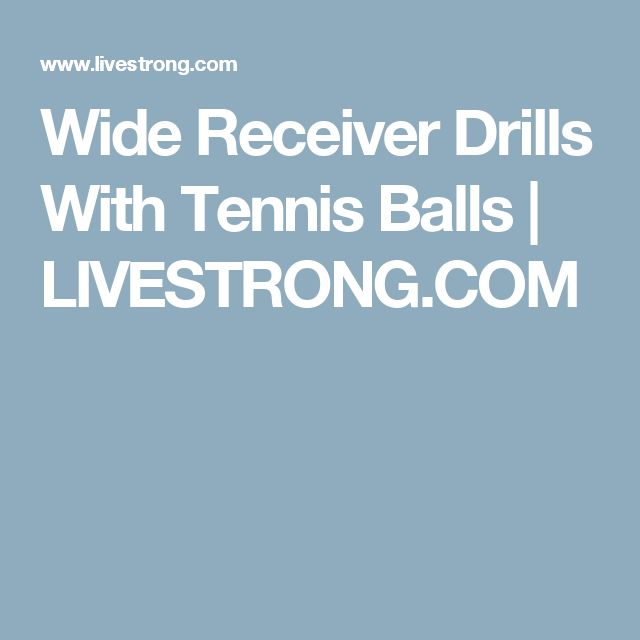 Wide Receiver Drills With Tennis Balls | LIVESTRONG.COM