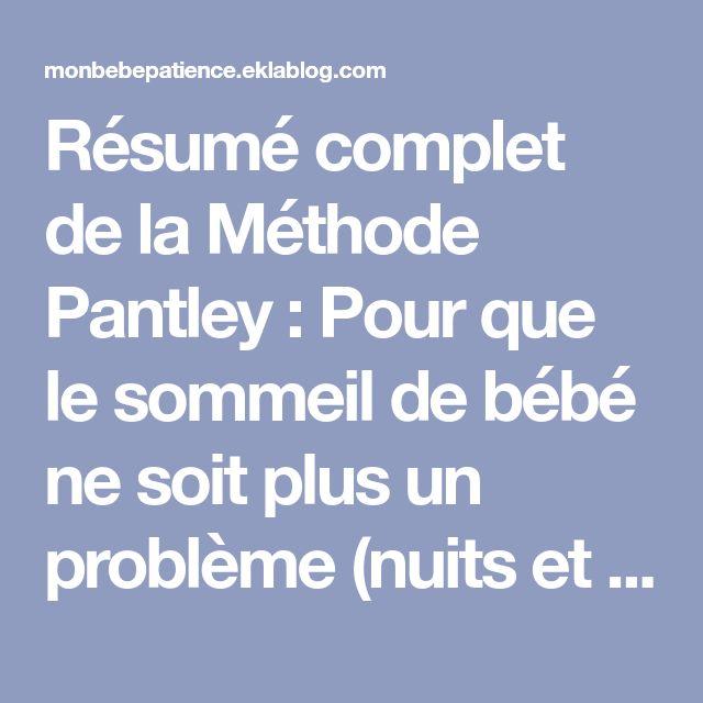 Résumé complet de la Méthode Pantley : Pour que le sommeil de bébé ne soit plus un problème (nuits et siestes !)