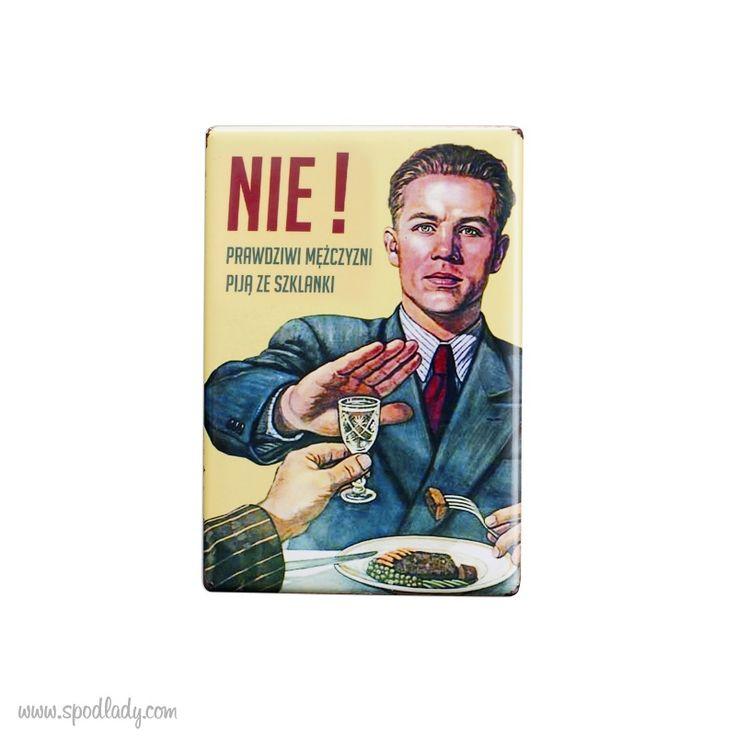 Magnes foto Prawdziwi męzczyźni piją... - Sklep SpodLady.com :: Nietypowe prezenty, absurdalne i śmieszne gadżety w klimacie PRL.