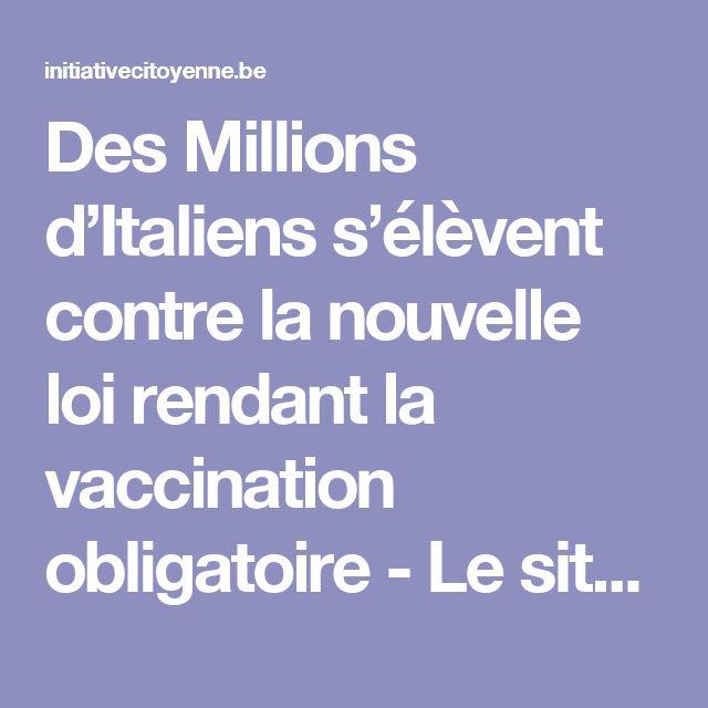 Des Millions d'Italiens s'élèvent contre la nouvelle loi rendant la vaccination obligatoire - Le site d'Initiative Citoyenne