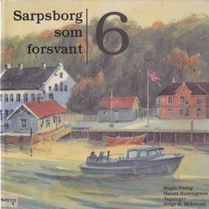 """""""Sarpsborg som forsvant 6"""" av Harald Hultengreen"""