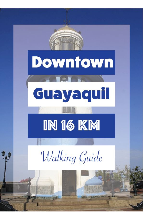 Get to see the best places downtown Guayaquil in 16 kilometers.