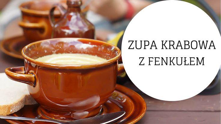Przepis na zupę Krabową z fenkułem | annatoannatamto.pl