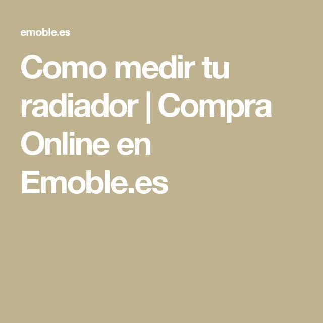 Como medir tu radiador | Compra Online en Emoble.es