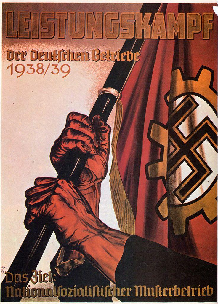 """Cartel de propaganda Alemán - German propaganda poster """"Leistungkampf. Der deutschen Betriebe 1938/39. Das Ziel: nationalsozialistischer Musterbretrieb"""" - """" Batalla de la productividad en las empresas alemanas 1938-39. Que la empresa nacional-socialista sea ejemplar"""" Segunda guerra mundial - Second World War - WWII"""