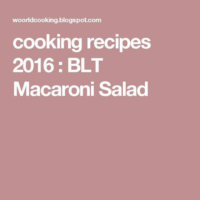 cooking recipes 2016 : BLT Macaroni Salad
